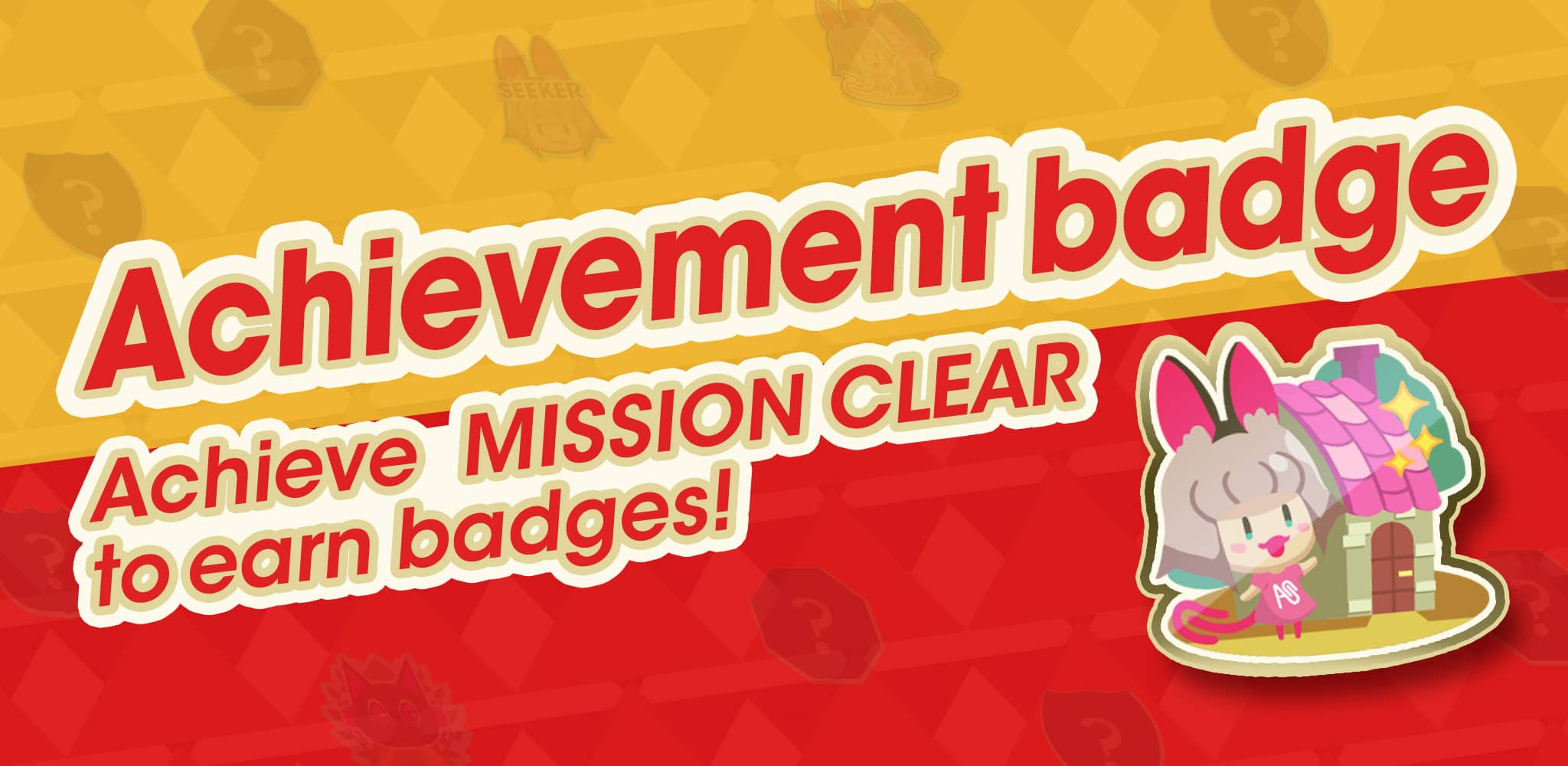 Achievement badge - Achieve MISSION CLEAR to earn badges!